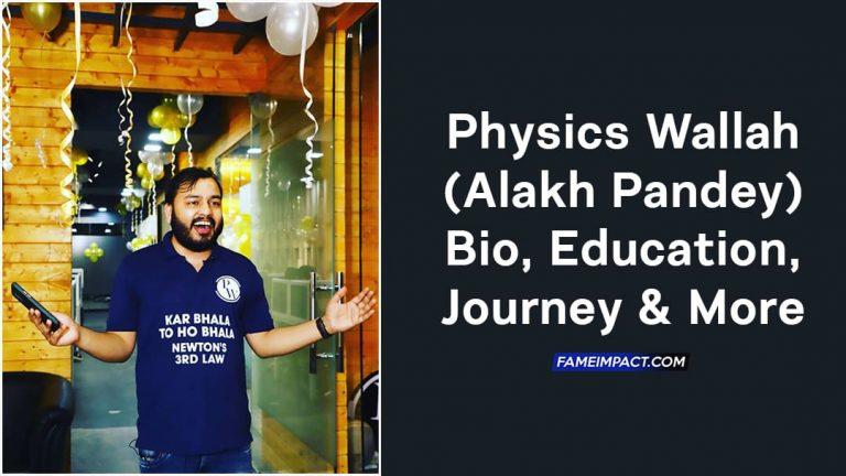Physics Wallah (Alakh Pandey) Bio, Education, Journey & More