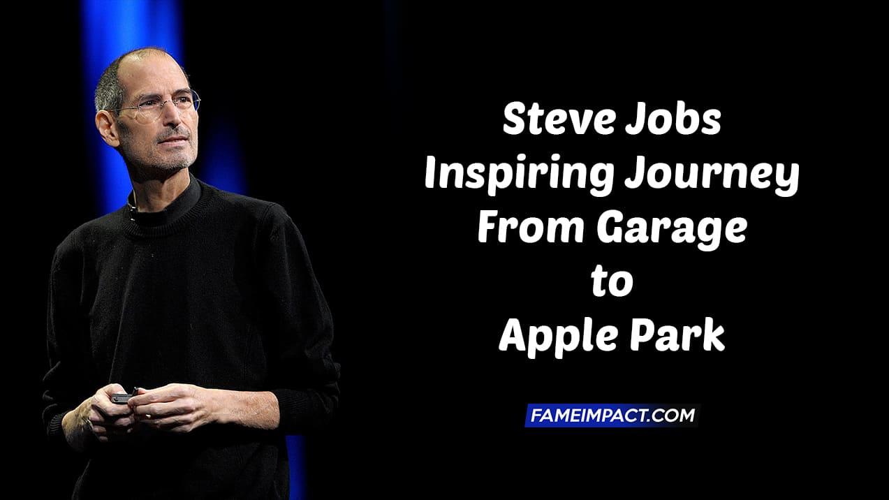 Steve Jobs Inspiring Journey: From Garage to Apple Park 1