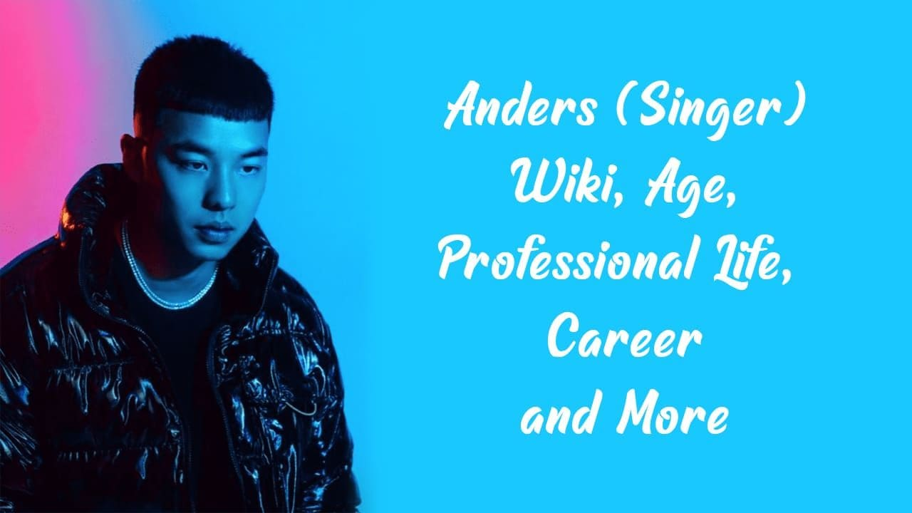 Anders (Singer) Wiki, Age, Professional Life, Career and More 1
