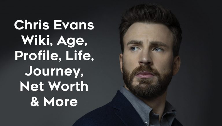 Chris Evans (Actor) Wiki, Age, Family, Net Worth, Journey & More