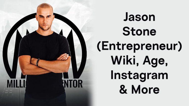 Jason Stone (Entrepreneur) Wiki, Age, Instagram & More