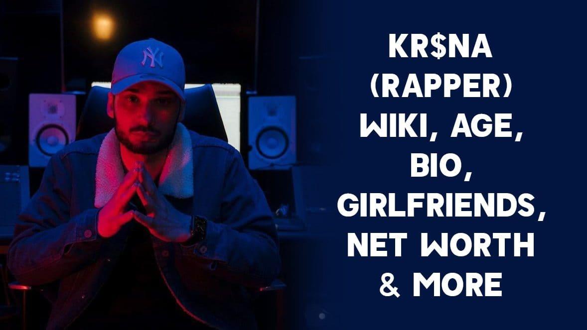 KR$NA (Rapper) Wiki, Age, Bio, Girlfriends, Net Worth & More 1
