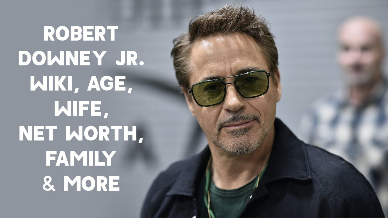 Robert Downey Jr. Wiki, Age, Wife, Net Worth, Family & More