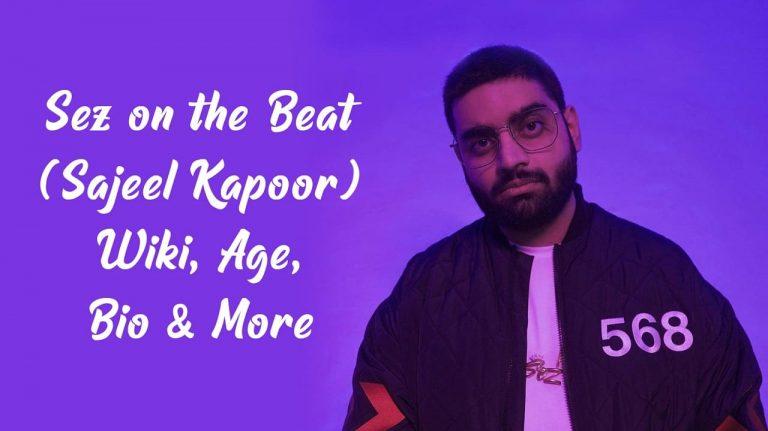 Sez On The Beat (Sajeel Kapoor) Wiki, Age, Bio & More