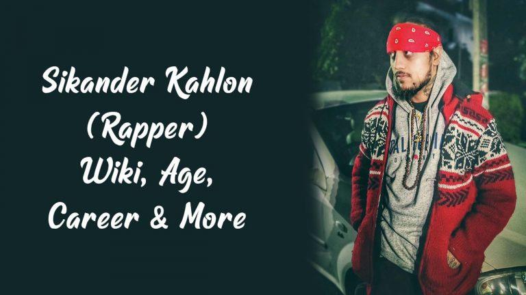 Sikander Kahlon (Rapper) Wiki, Age, Career & More