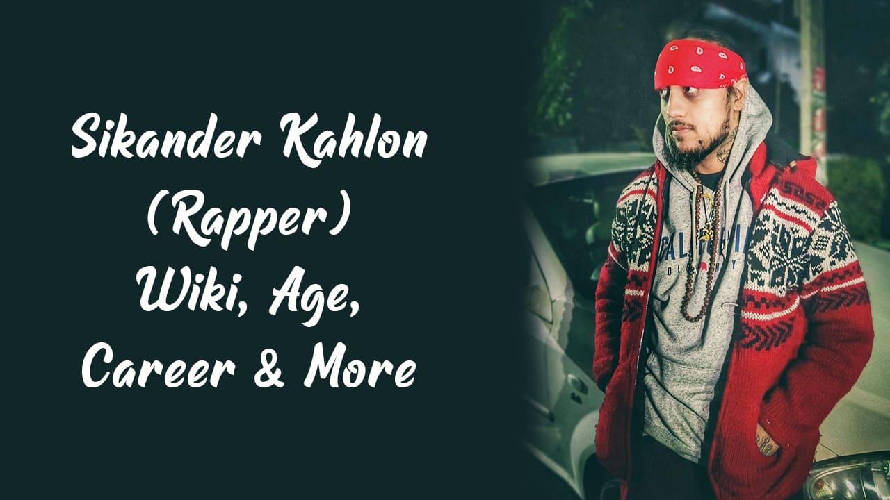 Sikander Kahlon (Rapper) Wiki, Age, Career & More 1
