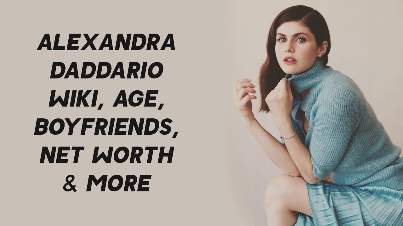 Alexandra Daddario Wiki, Age, Boyfriends, Net Worth & More 1