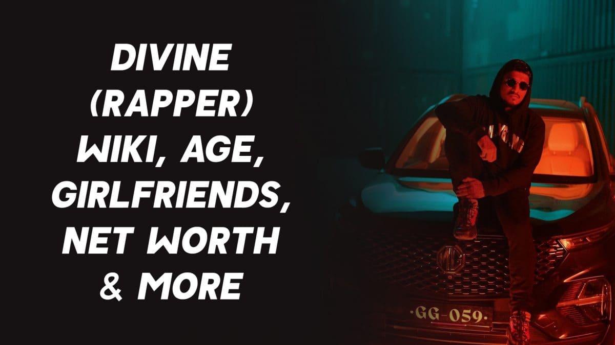 Divine (Rapper) Wiki, Age, Girlfriends, Net Worth & More 1