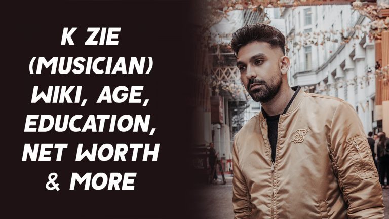 K Zie (Musician) Wiki, Age, Education, Net Worth & More