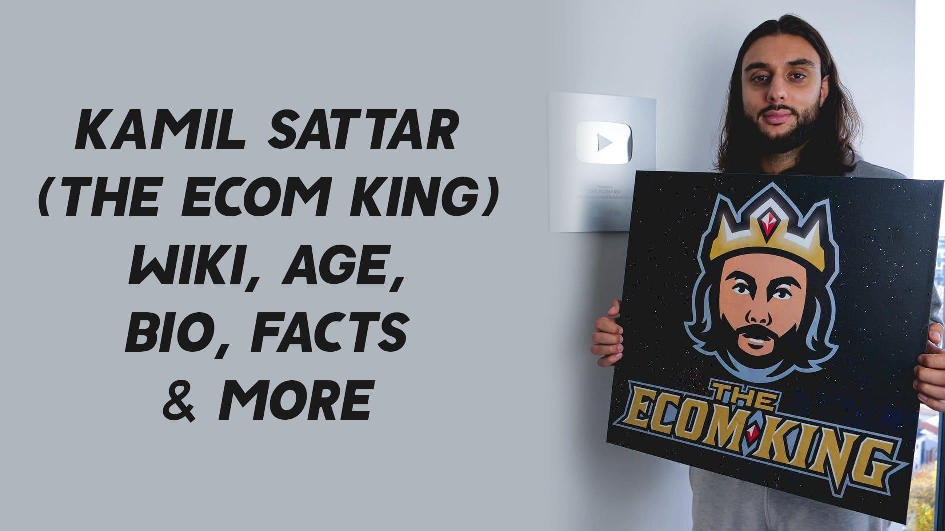 Kamil Sattar (The Ecom King) Wiki, Age, Bio, Facts & More 1
