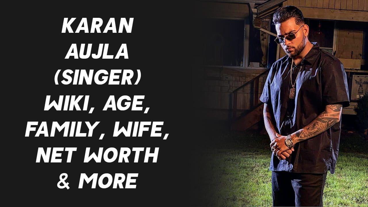 Karan Aujla (Singer) Wiki, Age, Family, Wife, Net Worth & More 1