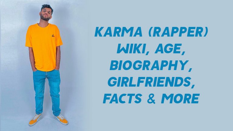 Karma (Rapper) Wiki, Age, Biography, Girlfriends, Facts & More