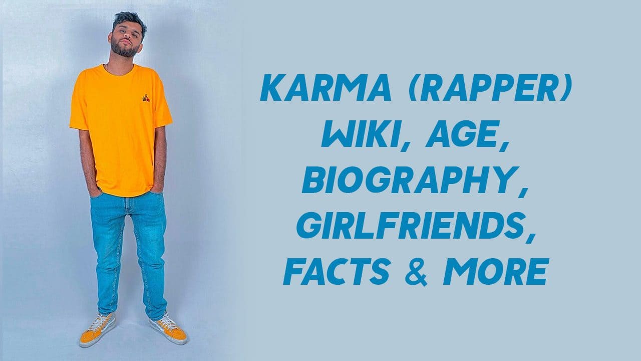 Karma (Rapper) Wiki, Age, Biography, Girlfriends, Facts & More 1