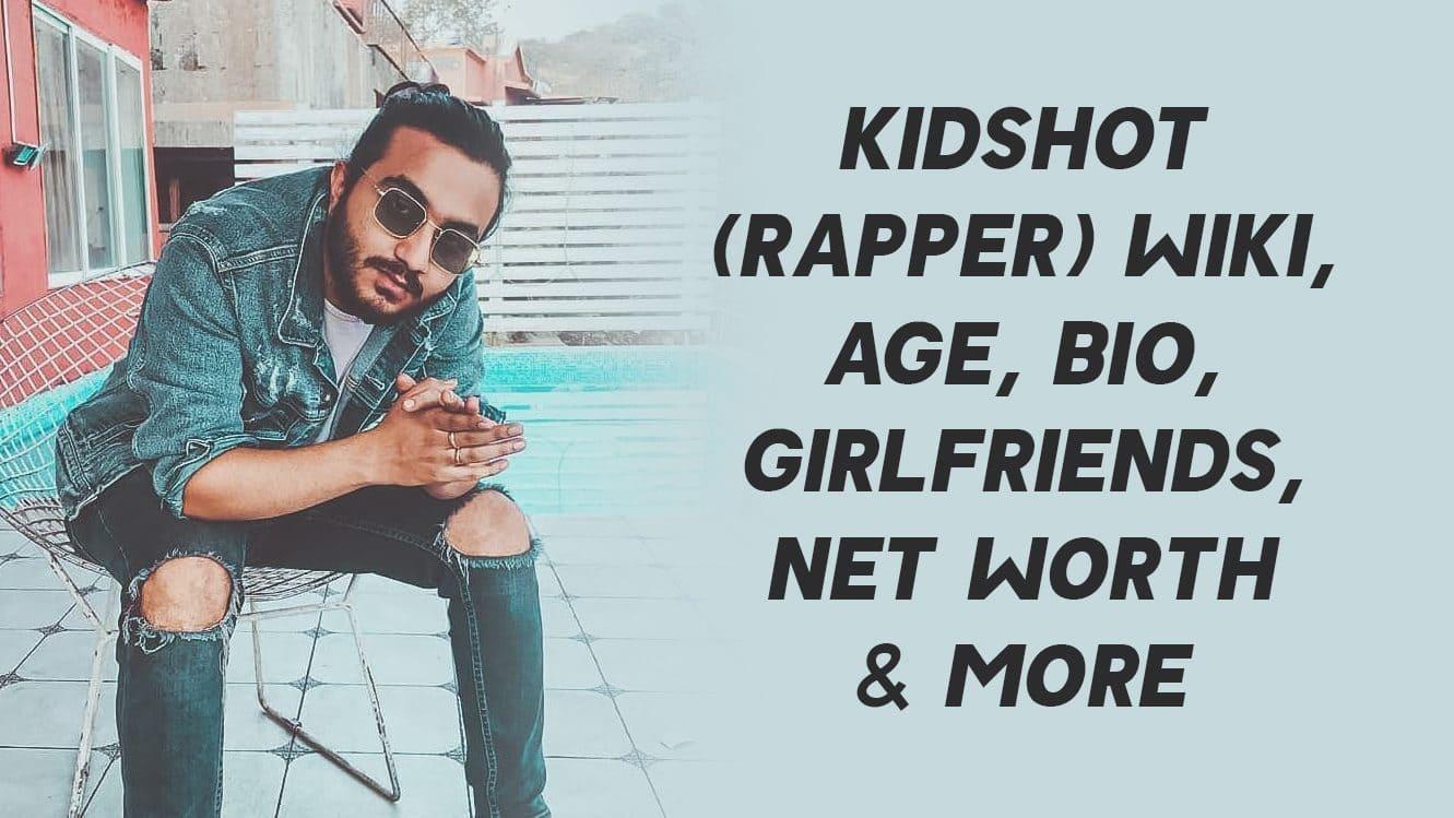 Kidshot (Rapper) Wiki, Age, Bio, Girlfriends, Net Worth & More 1