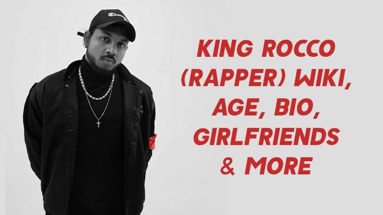 King Rocco (Rapper) Wiki, Age, Bio, Girlfriends & More