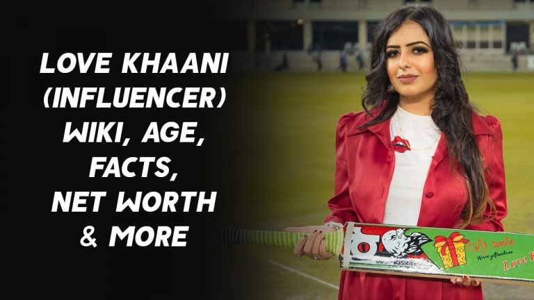 Love Khaani (Influencer) Wiki, Age, Facts, Net Worth & More