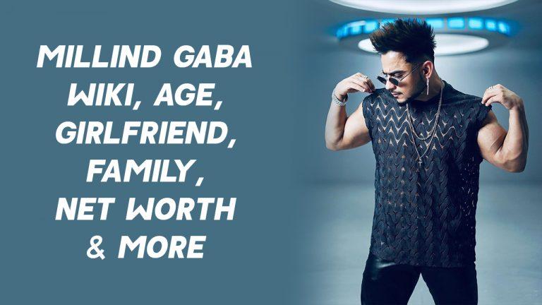 Millind Gaba Wiki, Age, Girlfriends, Family, Net Worth & More