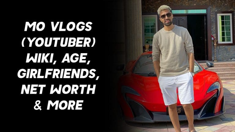 Mo Vlogs (YouTuber) Wiki, Age, Girlfriends, Net Worth & More