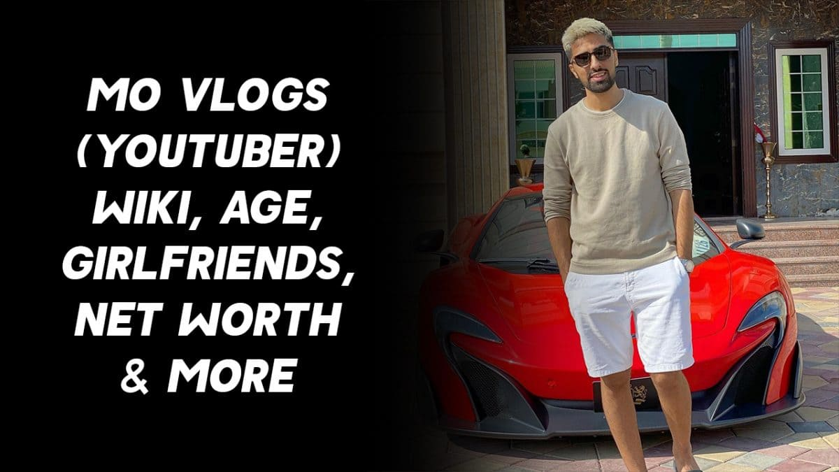 Mo Vlogs (YouTuber) Wiki, Age, Girlfriends, Net Worth & More 1