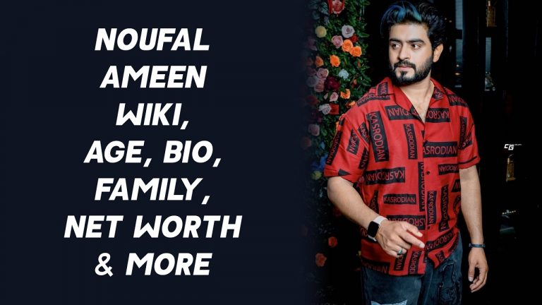 Noufal Ameen Wiki, Age, Bio, Family, Net Worth & More