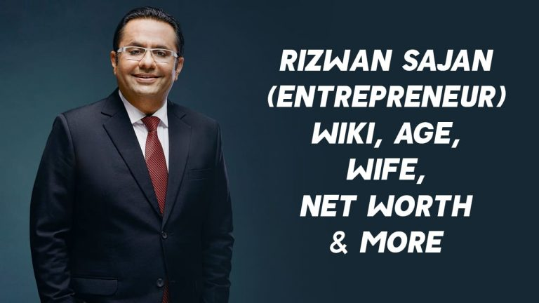 Rizwan Sajan (Entrepreneur) Wiki, Age, Wife, Net Worth & More