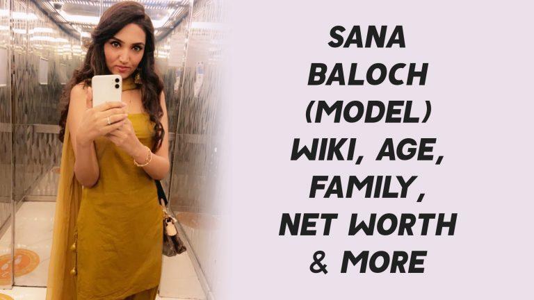 Sana Baloch (Model) Wiki, Age, Family, Net Worth & More