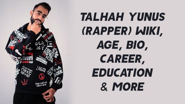 Talhah Yunus (Rapper) Wiki, Age, Bio, Career, Education & More