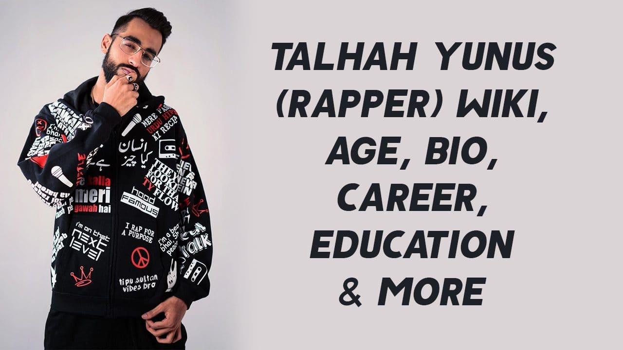 Talhah Yunus (Rapper) Wiki, Age, Bio, Career, Education & More 1