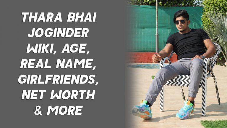 Thara Bhai Joginder Wiki, Age, Real Name, Girlfriends, Net Worth & More