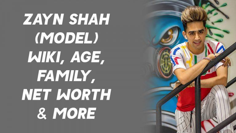 Zayn Shah (Model) Wiki, Age, Family, Net Worth & More