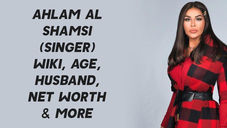 Ahlam Al Shamsi (Singer) Wiki, Age, Husband, Net Worth & More 1