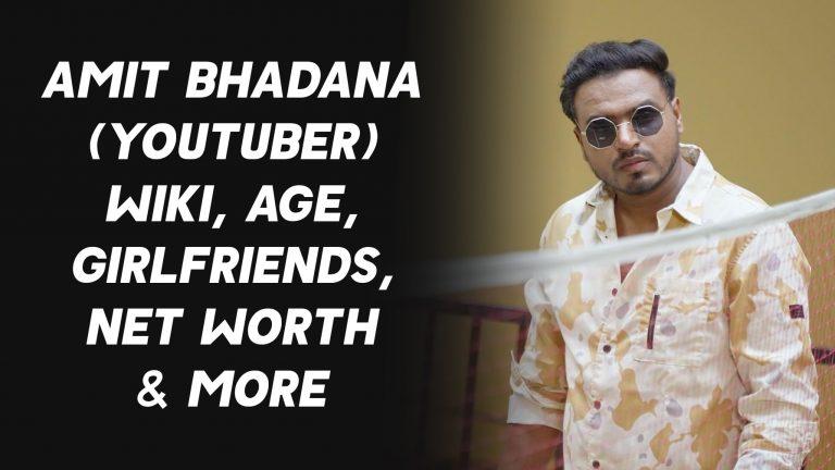 Amit Bhadana (YouTuber) Wiki, Age, Girlfriends, Net Worth & More