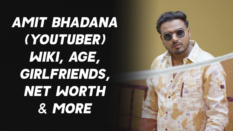 Amit Bhadana (YouTuber) Wiki, Age, Girlfriends, Net Worth & More 1