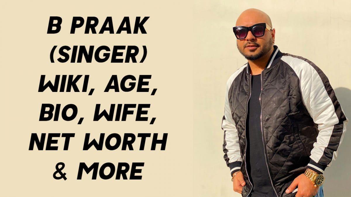 B Praak (Singer) Wiki, Age, Bio, Wife, Net Worth & More 1