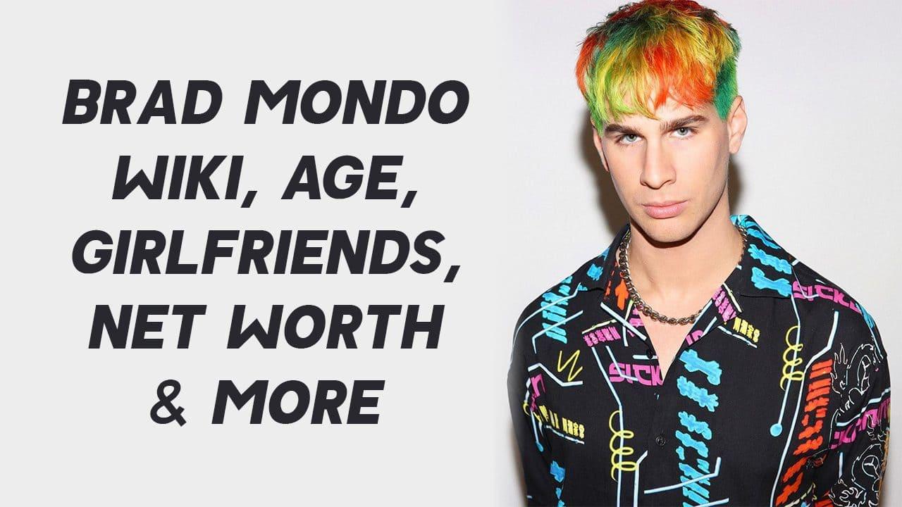 Brad Mondo Wiki, Age, Girlfriends, Net Worth & More 1