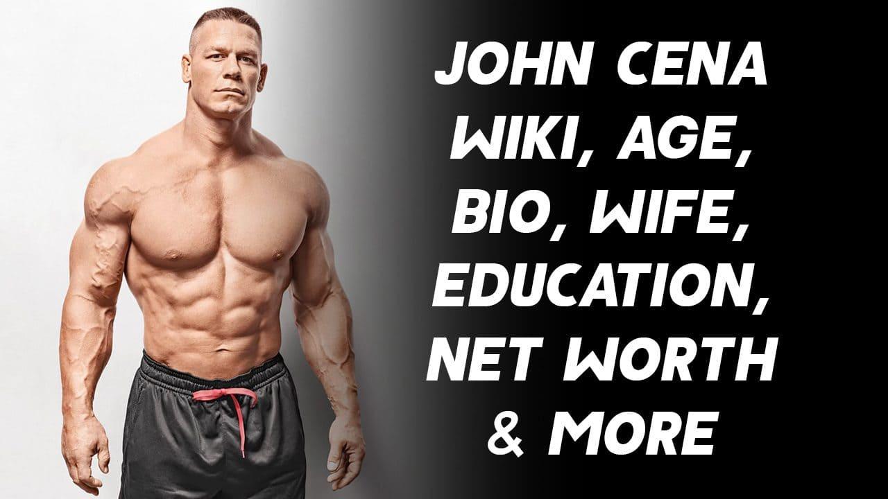 John Cena Wiki, Age, Bio, Wife, Education, Net Worth & More 1