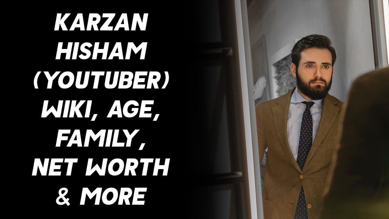Karzan Hisham (YouTuber) Wiki, Age, Family, Net Worth & More 1
