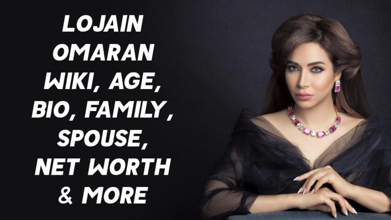 Lojain Omaran Wiki, Age, Bio, Family, Spouse, Net Worth & More