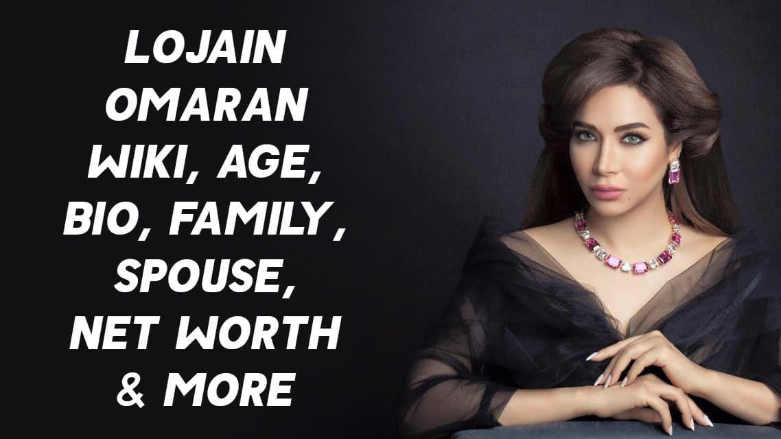 Lojain Omaran Wiki, Age, Bio, Family, Spouse, Net Worth & More 1