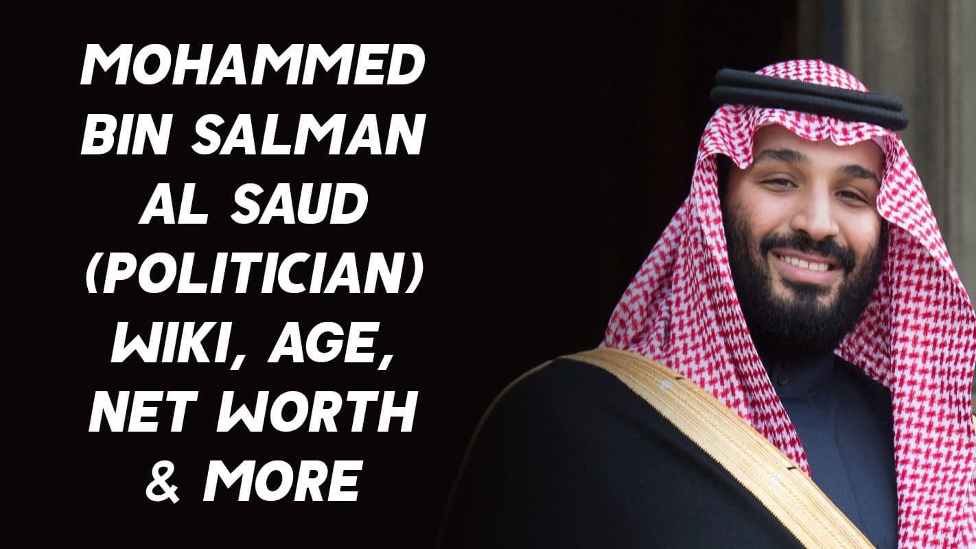 Mohammed bin Salman Al Saud (Politician) Wiki, Age, Net Worth & More 1