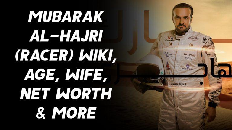Mubarak Al-Hajri (Racer) Wiki, Age, Wife, Net Worth & More