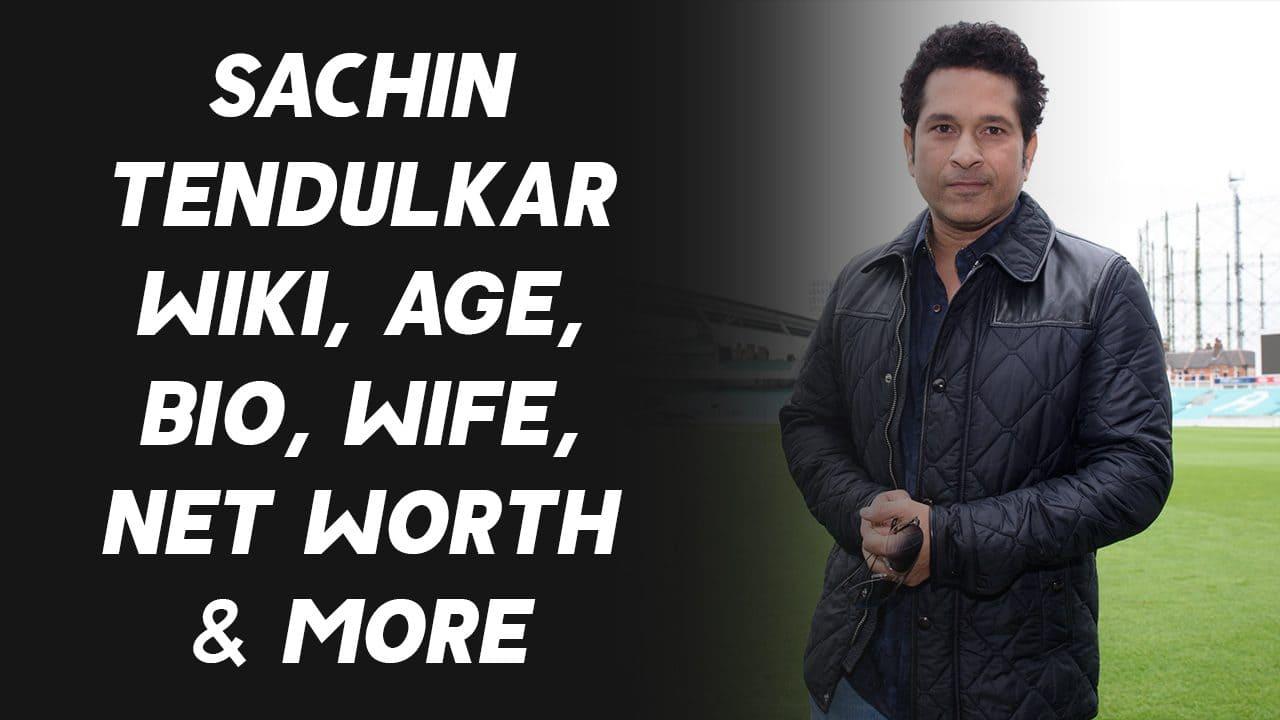 Sachin Tendulkar Wiki, Age, Bio, Wife, Net Worth & More 1
