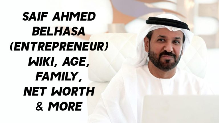 Saif Ahmed Belhasa (Entrepreneur) Wiki, Age, Family, Net Worth & More