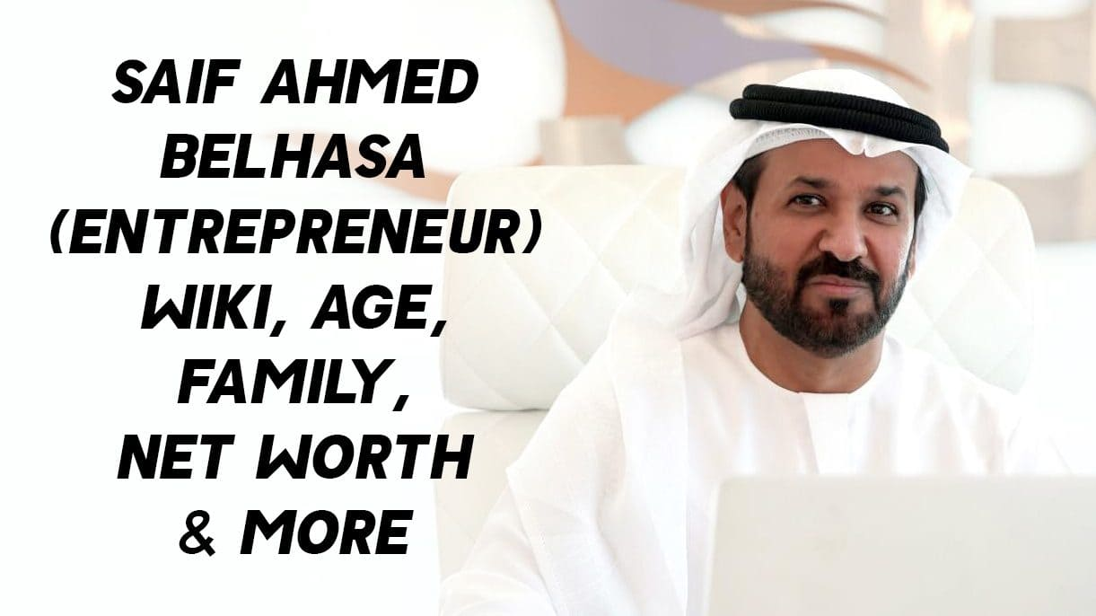 Saif Ahmed Belhasa (Entrepreneur) Wiki, Age, Family, Net Worth & More 1