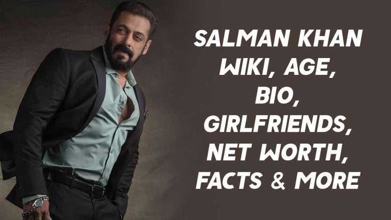 Salman Khan Wiki, Age, Bio, Girlfriends, Net Worth, Facts & More