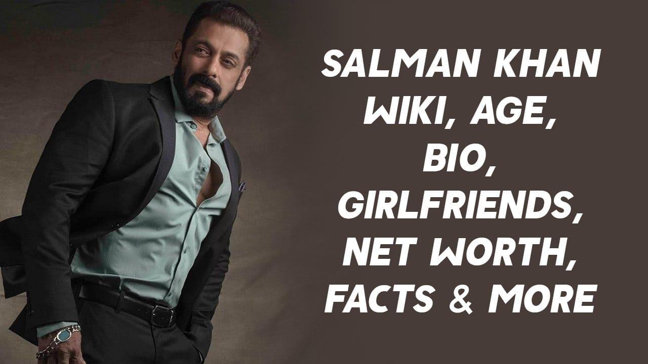 Salman Khan Wiki, Age, Bio, Girlfriends, Net Worth, Facts & More 1