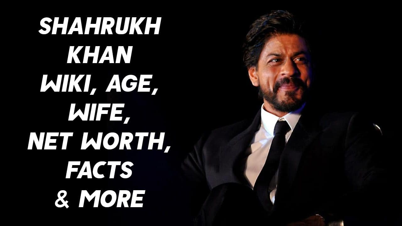 Shahrukh Khan Wiki, Age, Wife, Net Worth, Facts & More 1