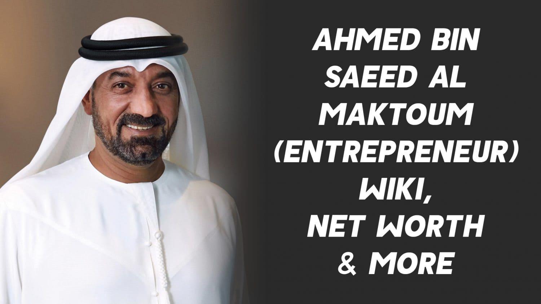 Ahmed Bin Saeed Al Maktoum (Entrepreneur) Wiki, Net Worth & More 1