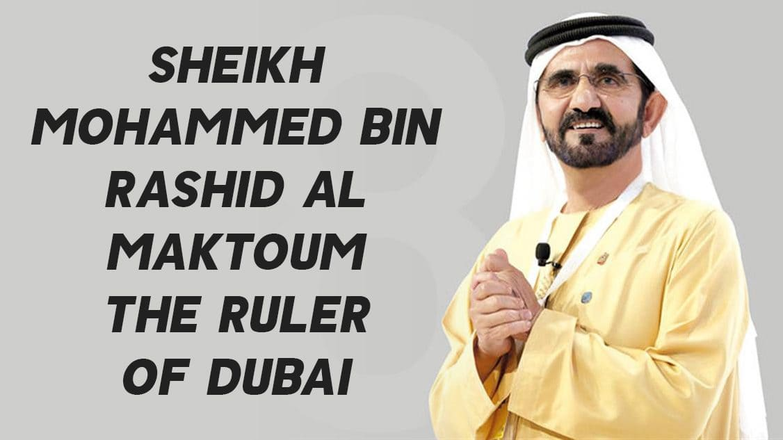 Sheikh Mohammed bin Rashid Al Maktoum - The Ruler of Dubai 1