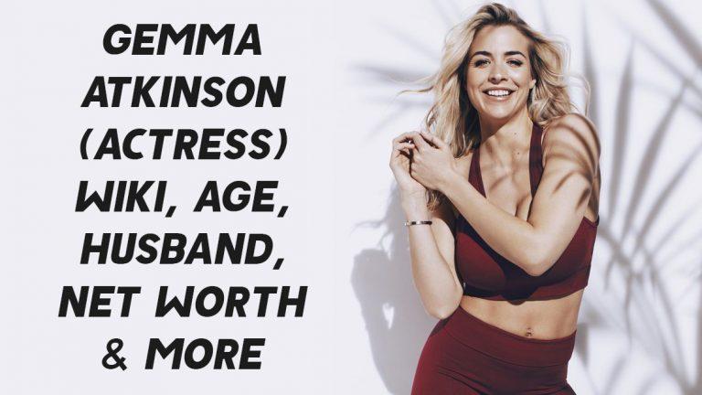 Gemma Atkinson (Actress) Wiki, Age, Husband, Net Worth & More